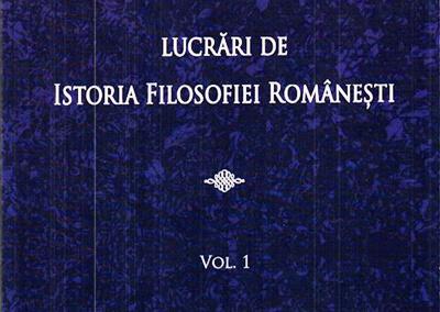 Viorel Cernica – Lucrări de istoria filosofiei românești, Vol I.