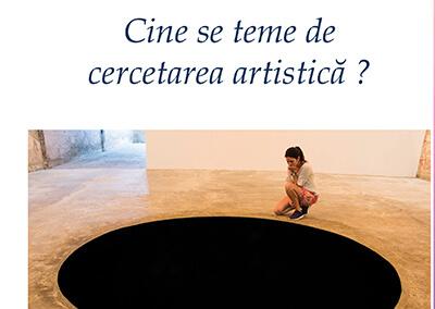 """""""Rădăcinile ființei"""" și """"izvorul de neatins al senzațiilor"""". Sensuri și imagini ale cercetării artistice în (post)modernitate."""