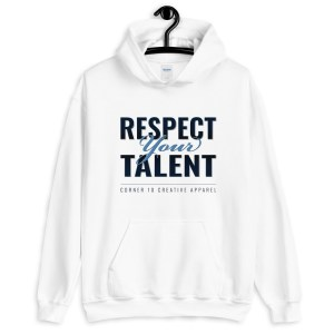 'Respect Your Talent' Corner 10 Creative White Hoodie