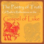 Poetry of Truth - Gospel of Luke