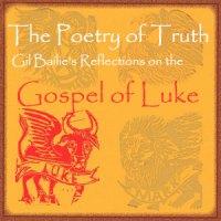 Poetry of Truth - Gospel of Luke