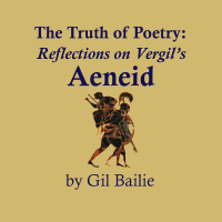 The Truth of Poetry - Reflections on Vergil's Aeneid