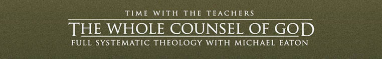 The Whole Counsel of God - Michael Eaton