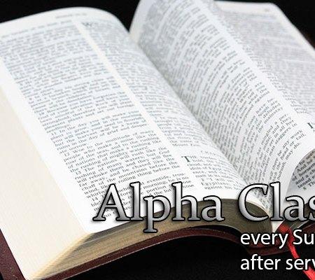 Alpha Class - every Sunday after service