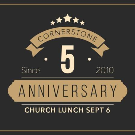 Cornerstone Community Church 5 year anniversary