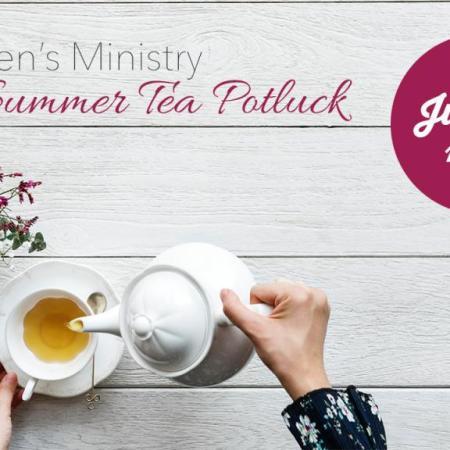 Women's Summer Tea Potluck, July 14