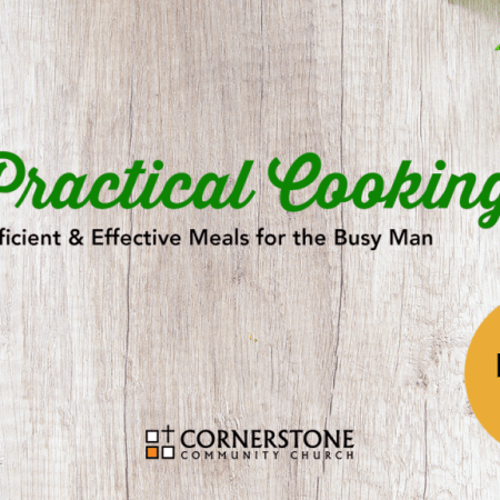 Practical Cooking - Efficient & Effective Meals for the Busy Man