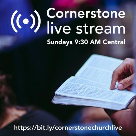Cornerstone live stream https://bit.ly/cornerstonechurchlive
