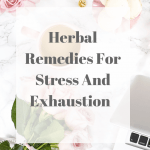 Herbal Remedies For Stress And Exhaustion