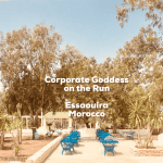 Corporate Goddess on the Run: Essaouira