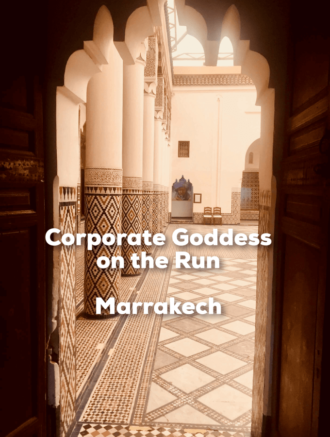 Are you a stressed and exhausted Corporate Goddess on the run? We look at Marrakech, Morocco as a potential destination for rest, revitalisation and rejuvenation.