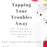 Use tapping to find fast relief from work stress and anxiety
