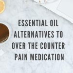 Essential Oil Alternatives to Over the Counter Pain Medication