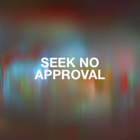 seek-no-approval