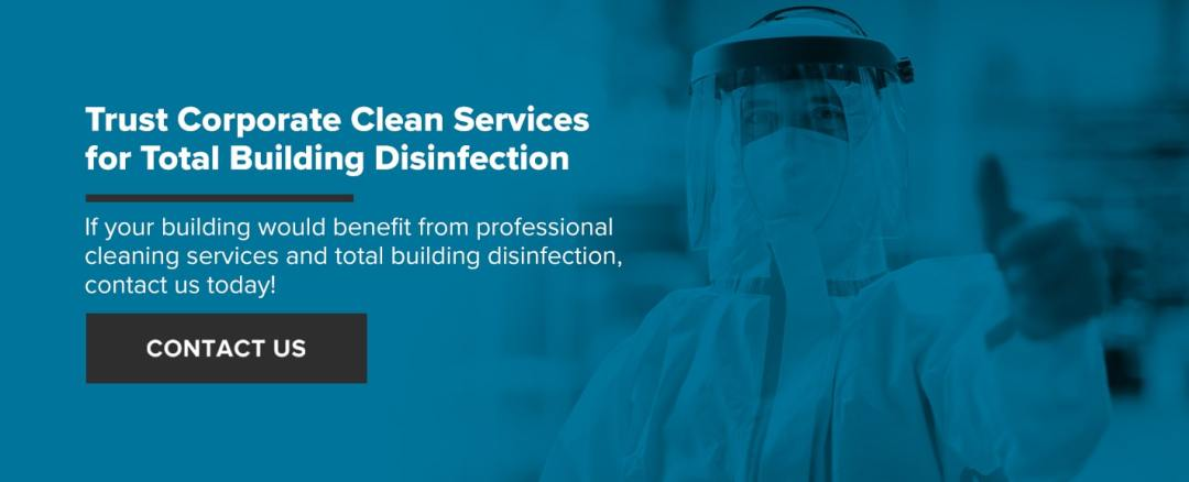Trust Corporate Clean Services for Total Building Disinfection