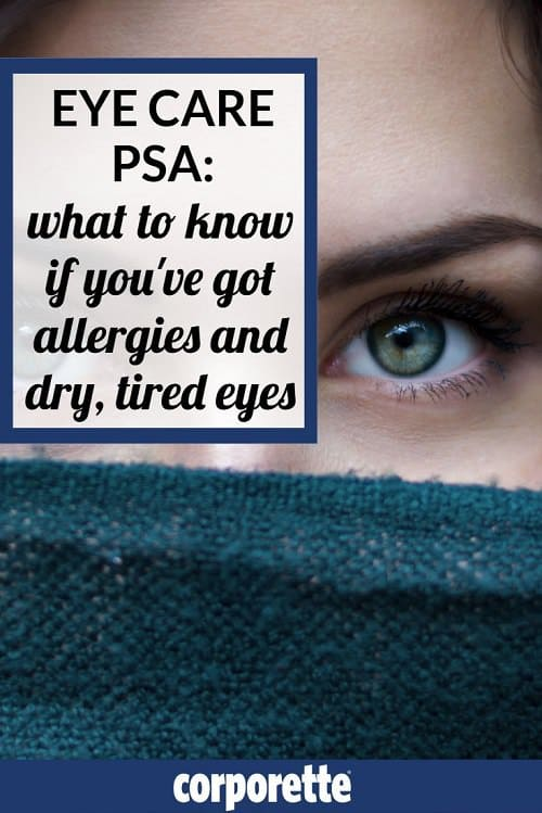 "stock photo of a woman's eye with the text ""Eye Care PSA: What to Know If You've Got Allergies and Dry, Tired Eyes"""