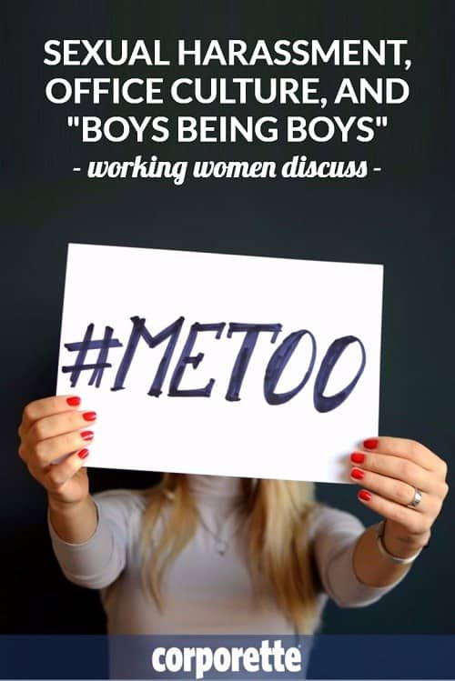 """In the post-Weinstein era, women working in male-dominated offices talk about sexual harassment, office culture, and """"boys being boys."""" Great discussion with the readers (both those who are #metoo as well as those who are #notmetoo!)"""