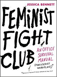 6 Books to Help You Achieve Your New Year's Resolutions: Feminist Fight Club, An Office Survival Manual by Jessica Bennett