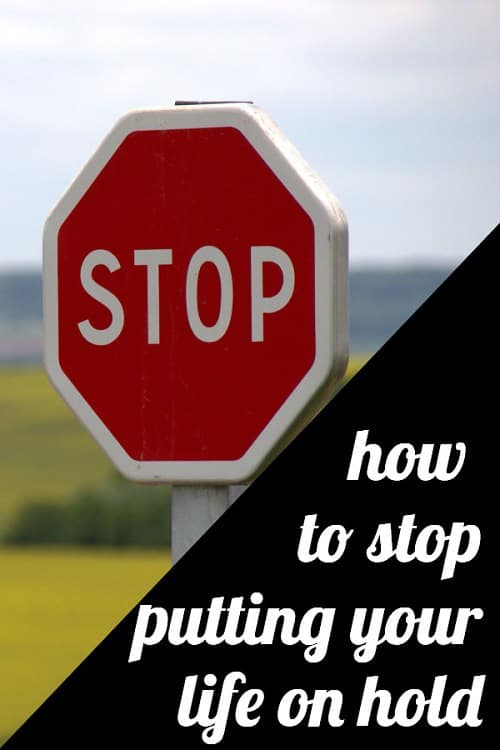 Have you ever felt like your life was on hold -- waiting until you got married to buy nice dishes, or until you got a new job to start dating, or something like that? We've all been there -- so today we're sharing tips on how to STOP putting your life on hold...