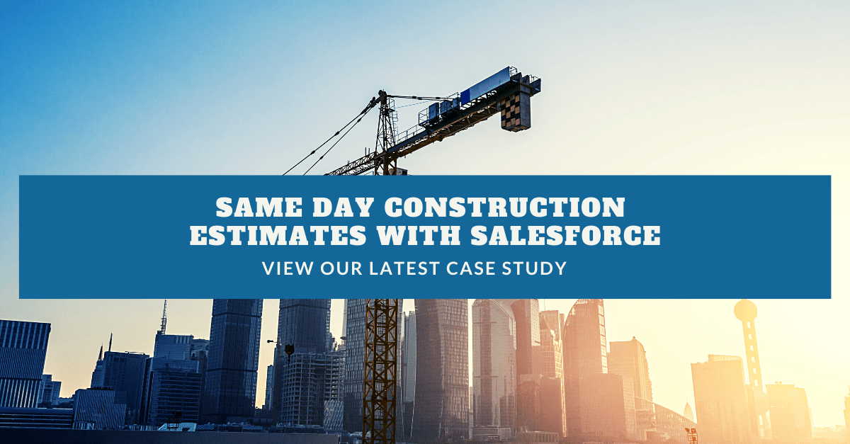 Same Day Construction Estimates With Salesforce