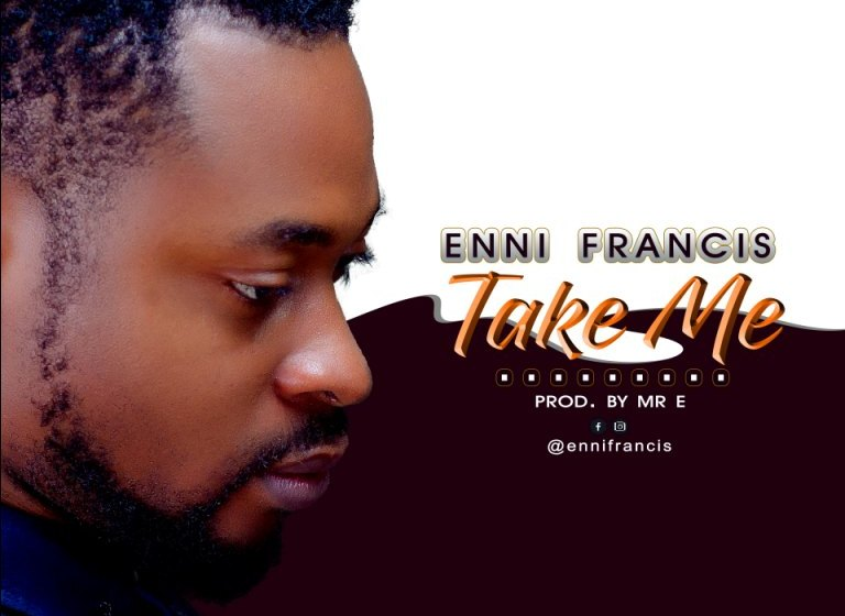 Enni Francis- Take Me |Mp3 Download|