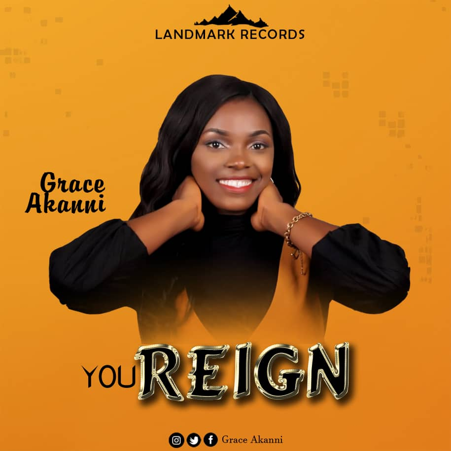Grace Akanni-You-Reign-Free-Mp3-Download