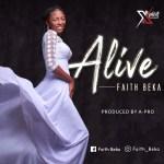 Faith Beka – Alive  Mp3 Download 