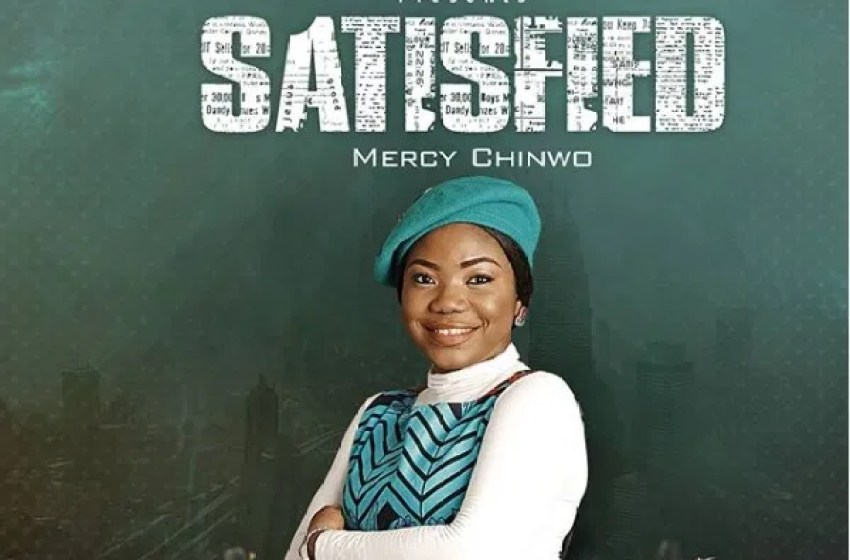 Mercy Chinwo – Satisfied |Album Mp3 Download|