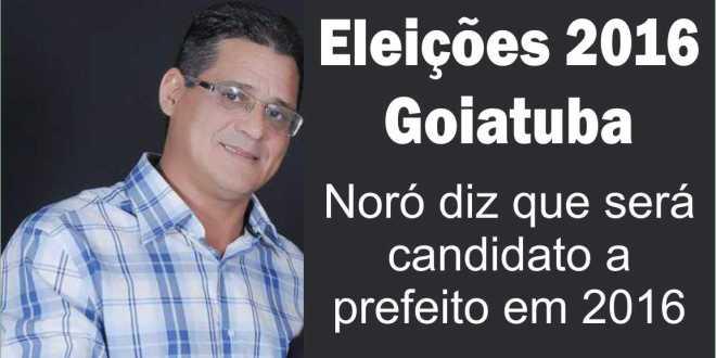 ELEIÇÕES: Noró será candidato a prefeito em 2016 e já está se articulando