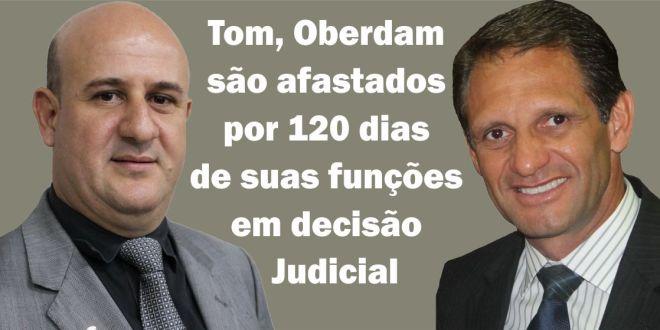 Justiça determina afastamento de Oberdam e Tom por 120 dias