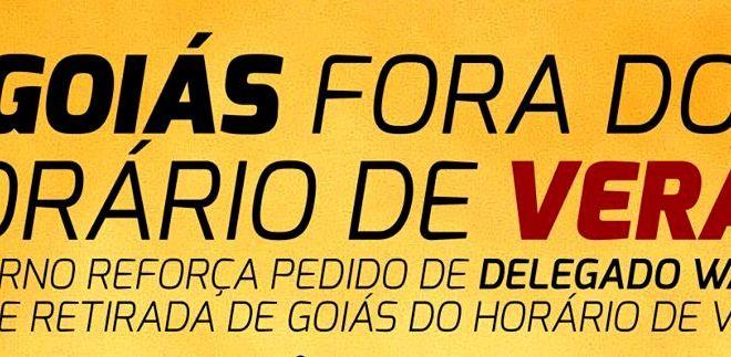 Deputado Federal Delegado Waldir quer Goiás fora do horário de verão