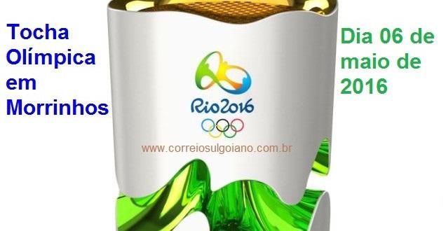 HISTÓRICO!!! Tocha Olímpica passará por Morrinhos em 6 de maio de 2016