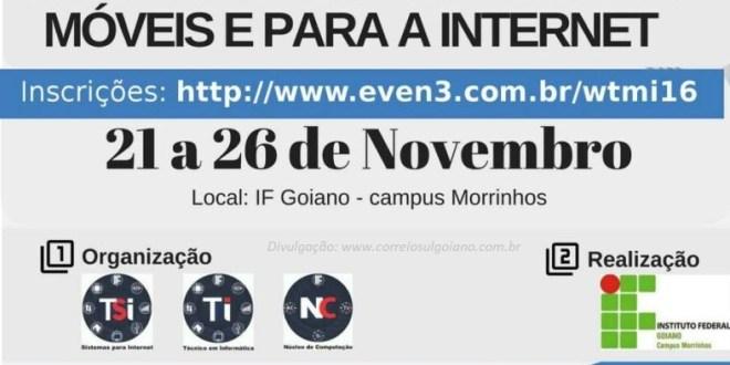I Workshop de Tecnologias Móveis e para a Internet – WTMI, no IF Goiano campus Morrinhos, nesta semana!