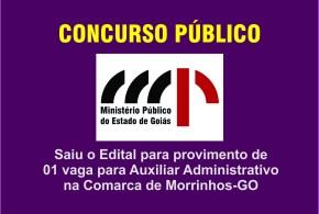 CONCURSO PÚBLICO PARA PROVIMENTO DO CARGO DE AUXILIAR ADMINISTRATIVO DAS PROMOTORIAS DE JUSTIÇA DA COMARCA DE MORRINHOS-GO