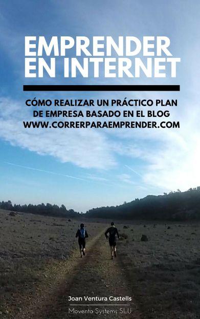 Emprender en internet. Cómo realizar un práctico plan de empresa basado en blog www.correrparaemprender. (1)