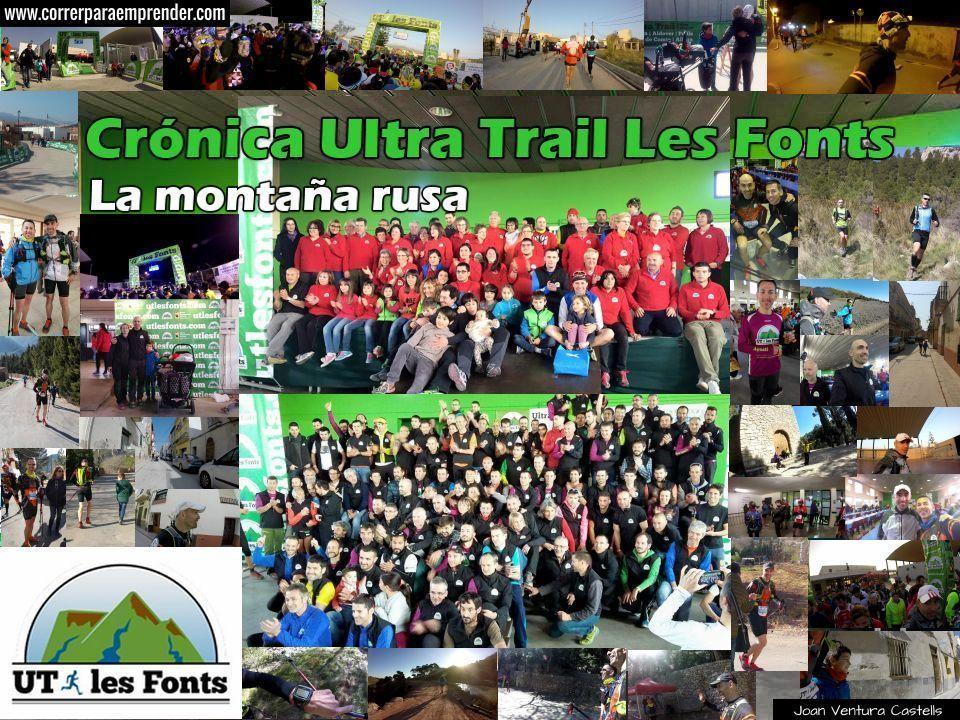 Crónica Ultra Trail Les Fonts. Joan Ventura. Correr para emprender.
