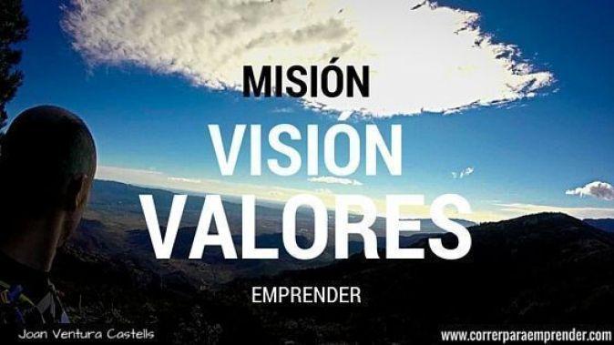 Misión, visión y valores para emprender por Joan Ventura
