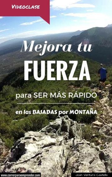 Mejora tu fuerza para correr más rápido en las bajadas por montaña