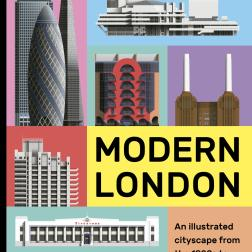 """Modern London - An illustrated tour of London's cityscape from the 1920s to the present day"", da editora Quarto"