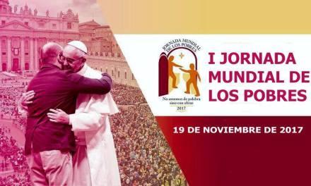 """I JORNADA MUNDIAL DE LOS POBRES """"No amemos de palabra sino con obras"""""""