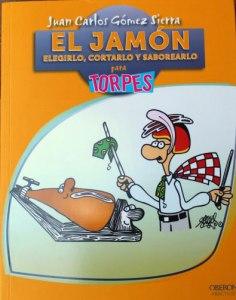Presentación del libro El Jamón, Elegirlo, Cortarlo y Saborearlo
