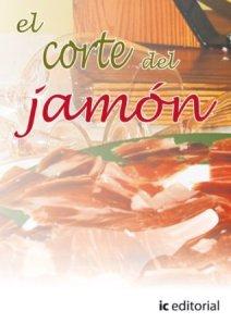 Libros del jamón - El corte del jamón