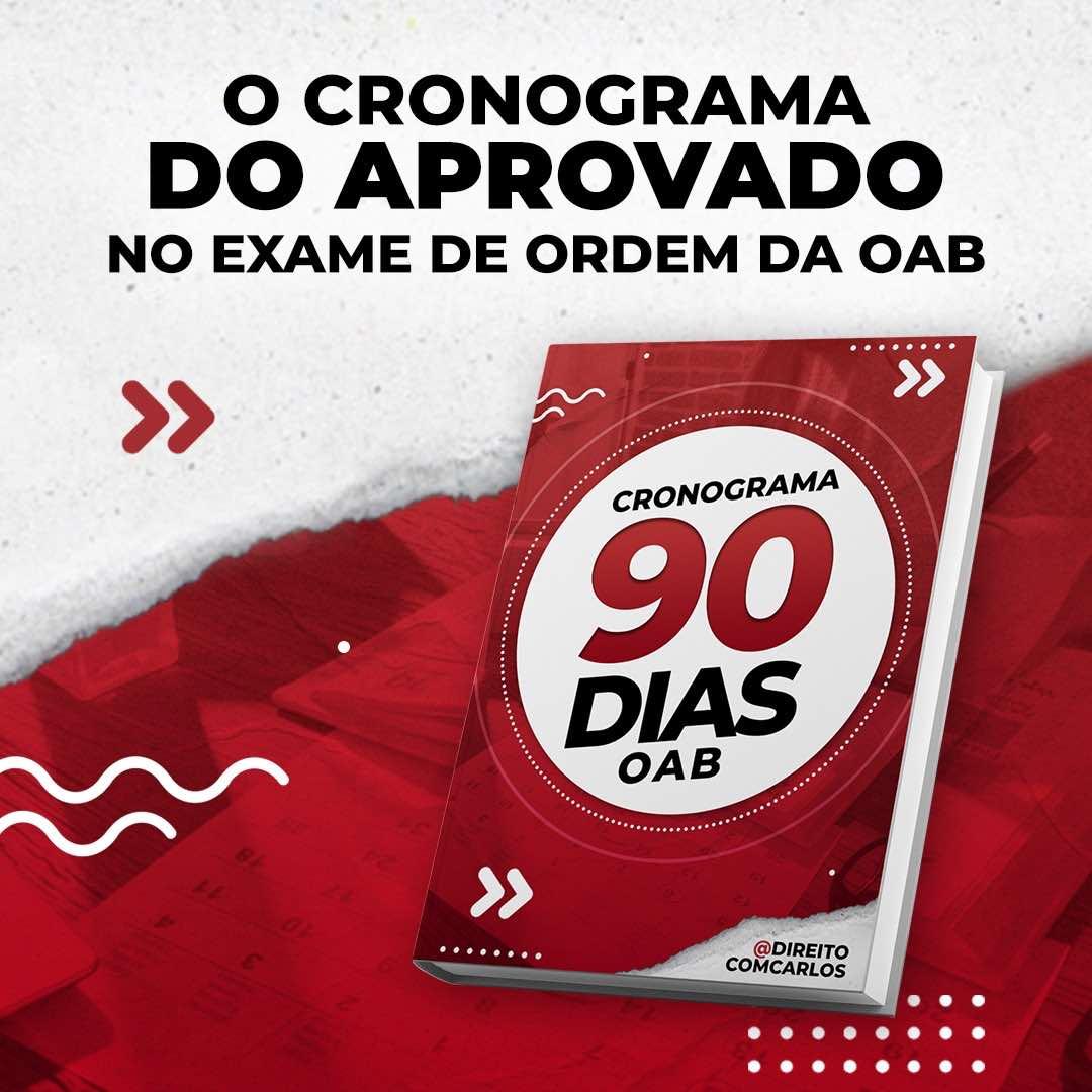 Cronograma 90 dias OAB Versão 2.0 Direito com Carlos
