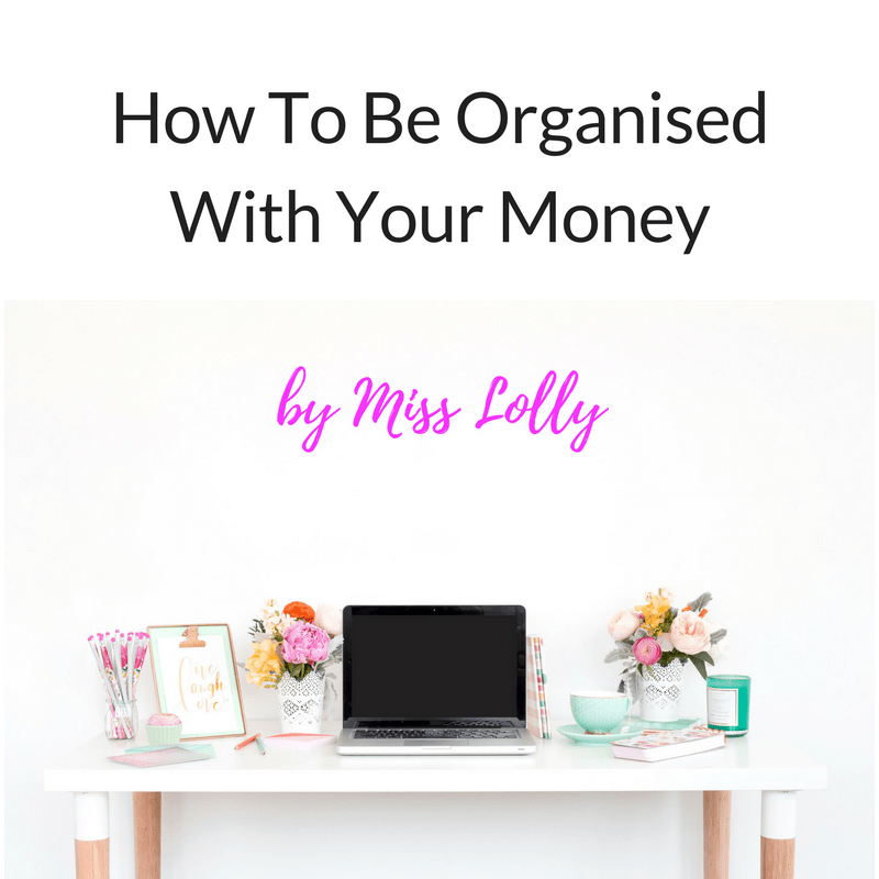 How To Be Organised With Your Money - Guest Post