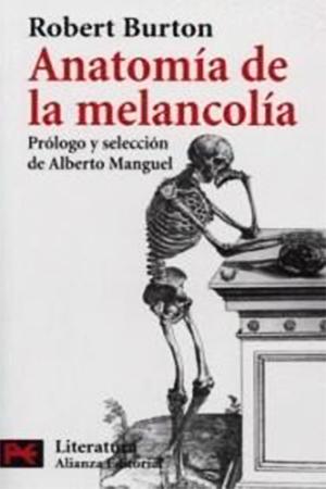 La anatomía de la melancolía es un libro escrito por Robert Burton, clérigo y erudito inglés, profesor de la Universidad de Oxford, publicado en 1621