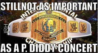 You know what P.Diddy and the I.C. title have in common?  Neither has been relevant since 2002.