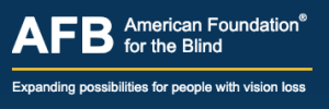 AFB logo and tagline: Expanding Possibilities for People with Vision Loss