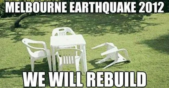 Melbourne earthquake meme.