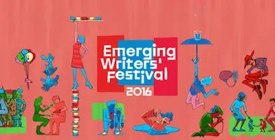 On writing: lessons from the Emerging Writers' Festival 2016