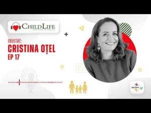 Ep. 17. Cristina Otel – Suntem 100% sinceri cand le vorbim copiilor?